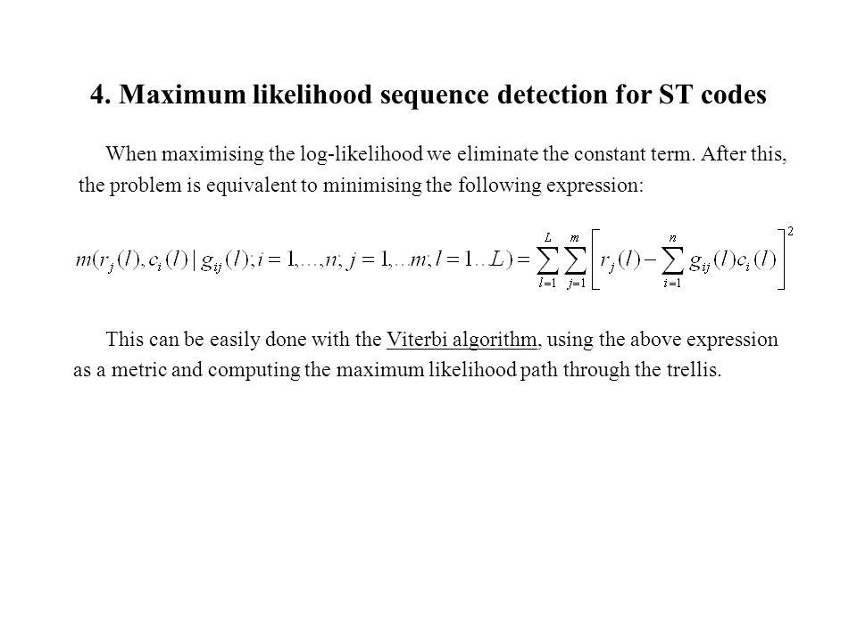 maximum likelihood detector Maximum likelihood in r charles j geyer september 30, 2003 1 theory of maximum likelihood estimation 11 likelihood a likelihood for a statistical model is defined.