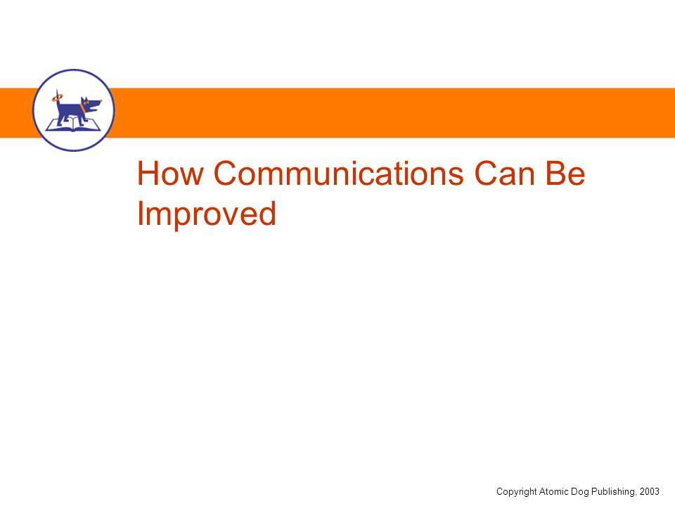 how can communication be improved in your organization Here are 17 quick and easy tips to improve communication in the  their  software makes it incredibly easy to survey your organization and.
