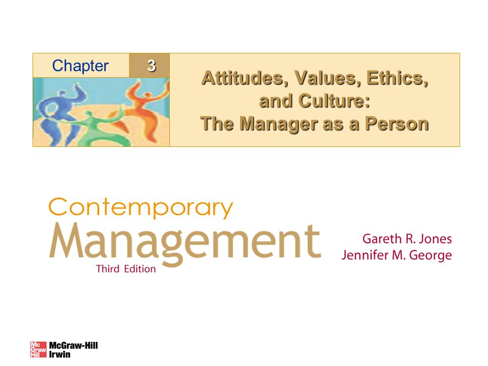 Attitudes, Values, Ethics, and Culture: The Manager as a Person