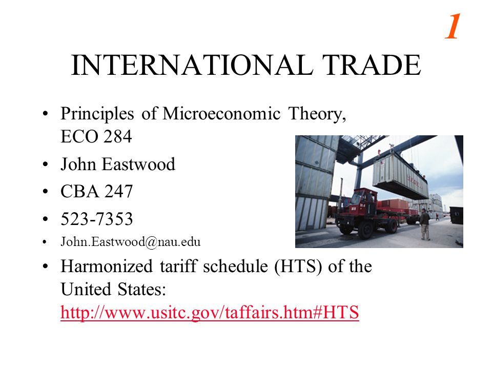 INTERNATIONAL TRADE Principles of Microeconomic Theory, ECO 284