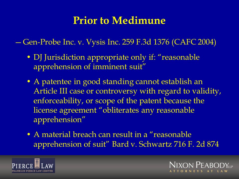 Prior to Medimune Gen-Probe Inc. v. Vysis Inc. 259 F.3d 1376 (CAFC 2004)‏