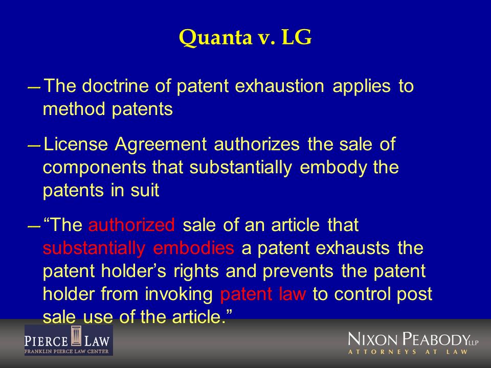 Quanta v. LGThe doctrine of patent exhaustion applies to method patents.