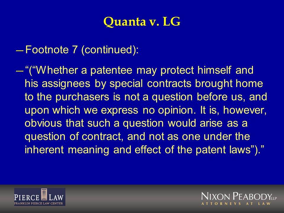 Quanta v. LG Footnote 7 (continued):