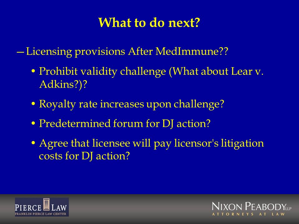 What to do next Licensing provisions After MedImmune