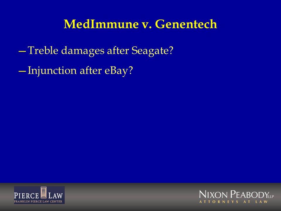 MedImmune v. Genentech Treble damages after Seagate