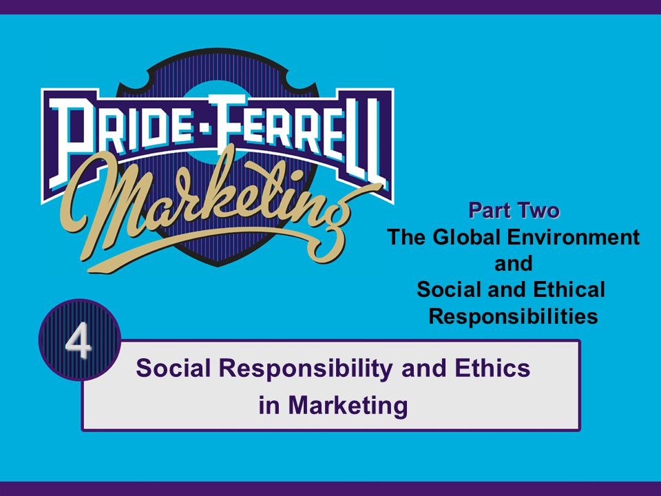 ethics and social responsibility in marketing The paper addresses the concepts of business ethics and corporate social  responsibility in the old vis-à-vis the new economy the effects of globalization  and its.
