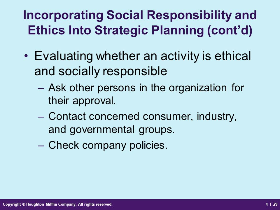 ethics social responsibility and strategic planning Ethics and social responsibility occupy an important place in our personal value system customer confidence in how business operates has been severely shaken by recent corporate scandals and collapses, such as enron and bank failures.