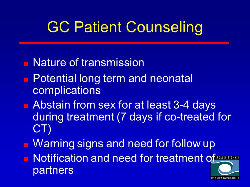 GC Patient Counseling Nature of transmission