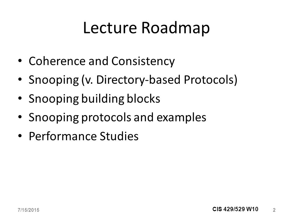 Lecture Roadmap Coherence and Consistency