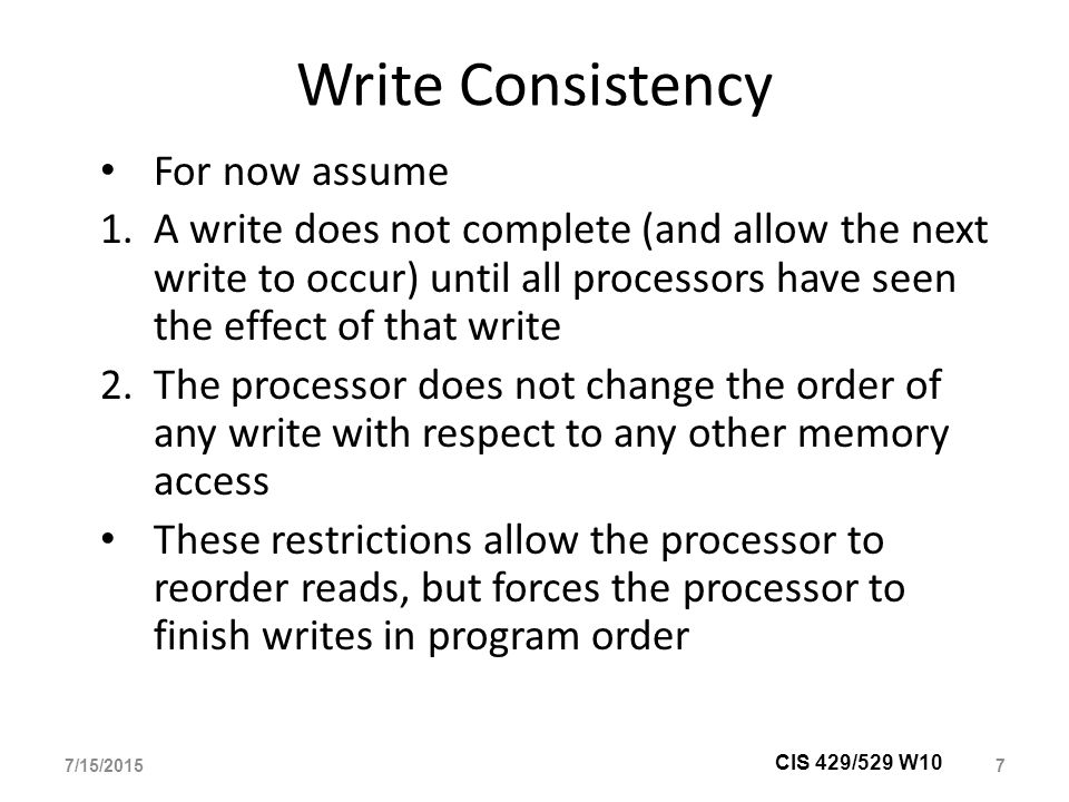 Write Consistency For now assume