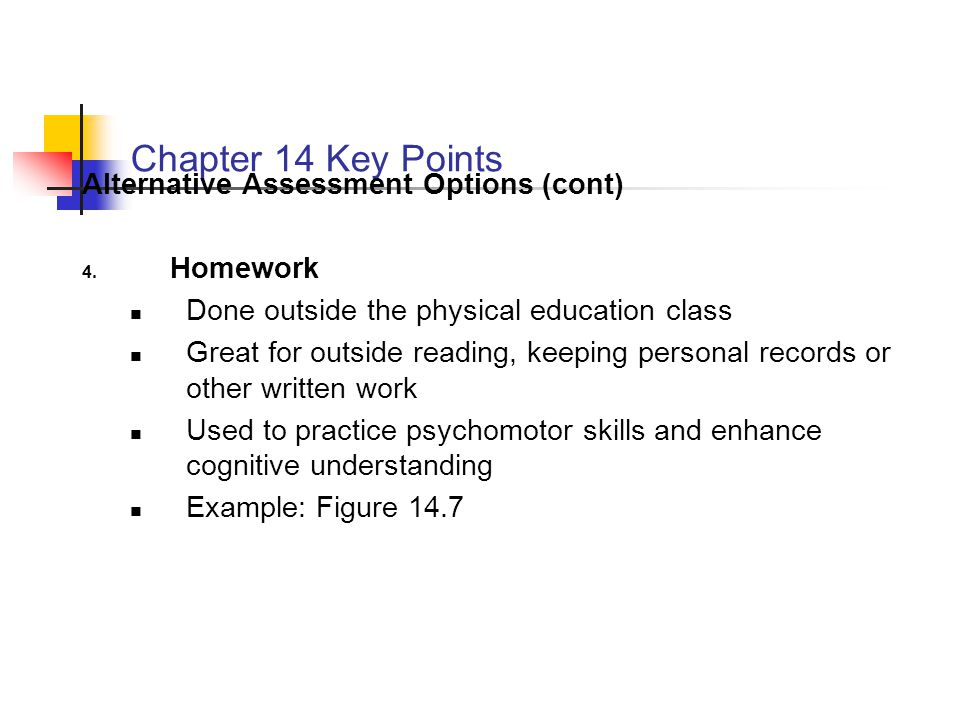 Chapter 14 Key Points Alternative Assessment Options (cont) Homework