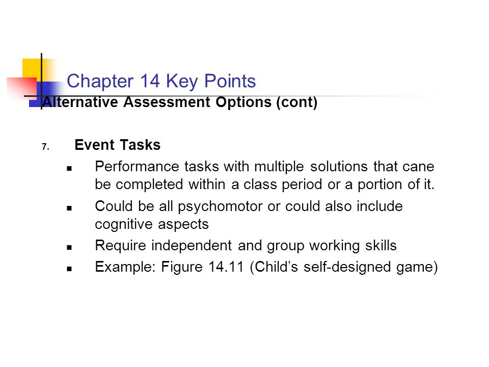 Chapter 14 Key Points Alternative Assessment Options (cont)