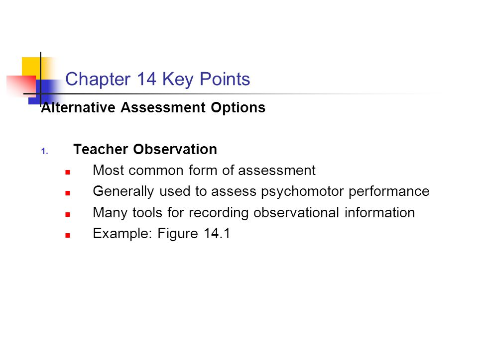 Chapter 14 Key Points Alternative Assessment Options