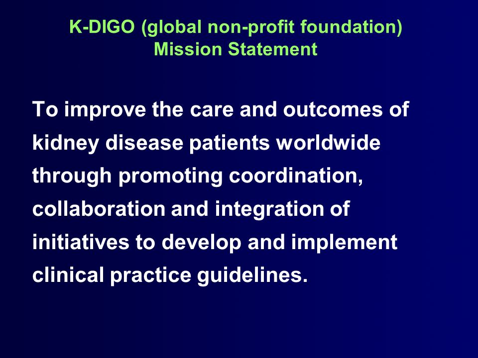 K-DIGO (global non-profit foundation) Mission Statement