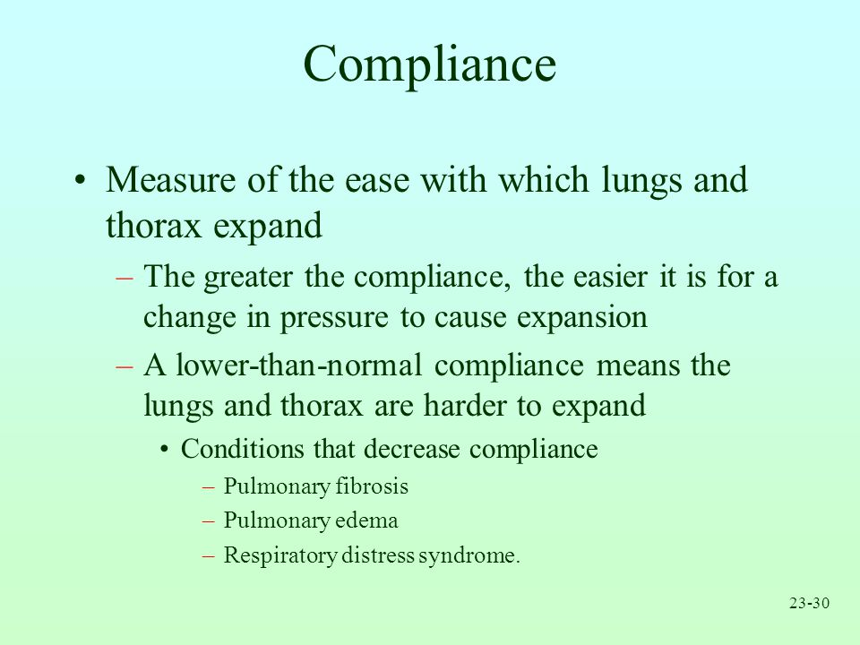 Compliance Measure of the ease with which lungs and thorax expand