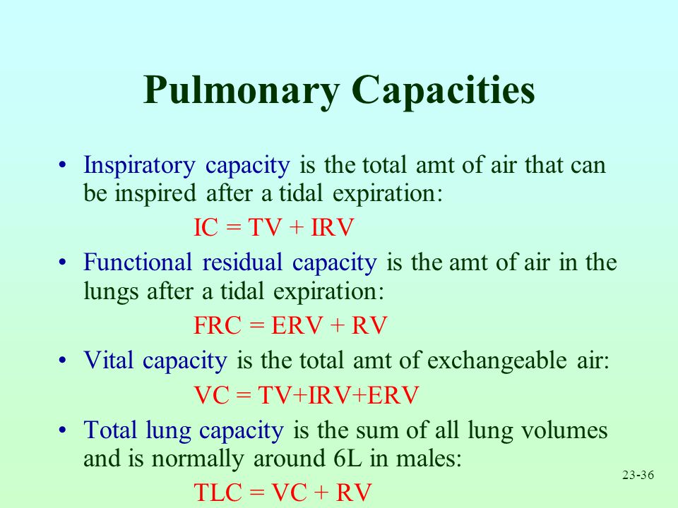 Pulmonary Capacities Inspiratory capacity is the total amt of air that can be inspired after a tidal expiration:
