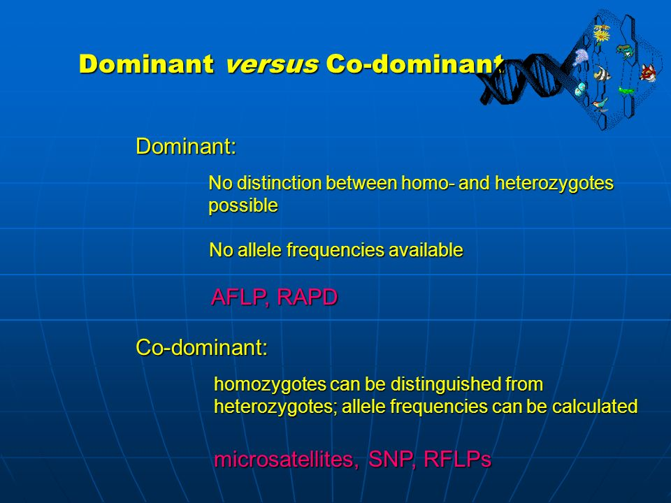 Dominant versus Co-dominant