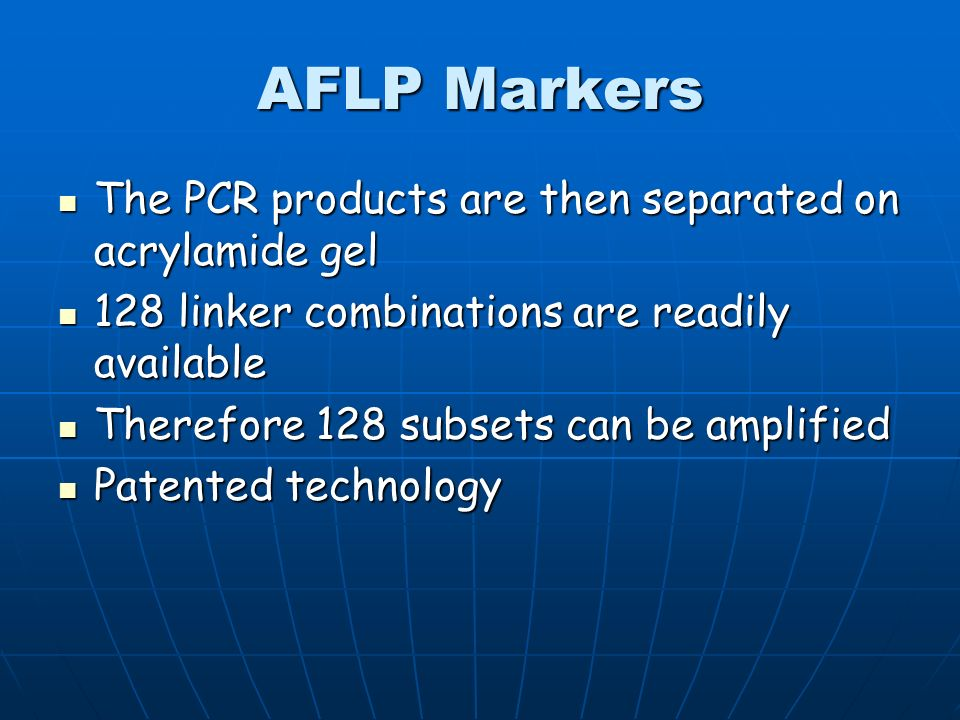 AFLP Markers The PCR products are then separated on acrylamide gel