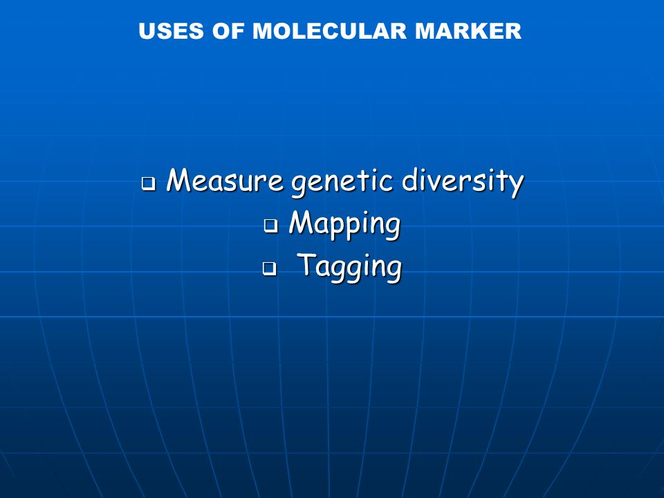 USES OF MOLECULAR MARKER
