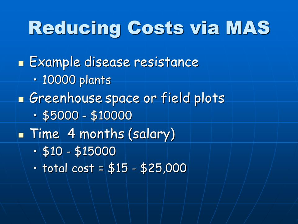 Reducing Costs via MAS Example disease resistance