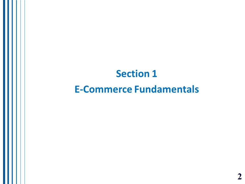 Section 1 E-Commerce Fundamentals