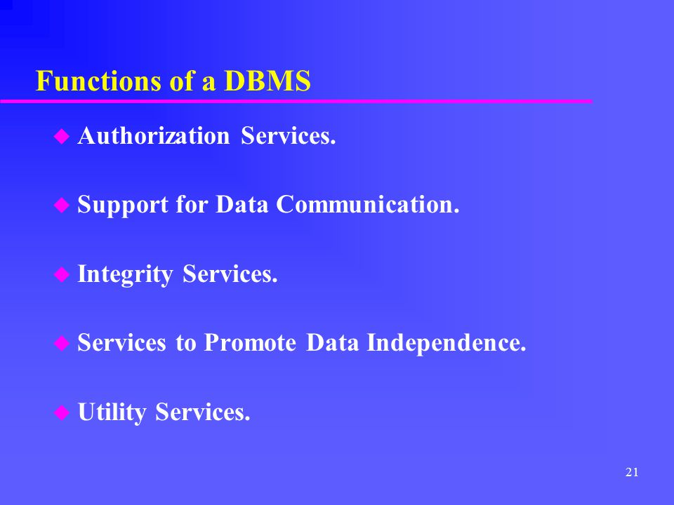 Functions of a DBMS Authorization Services.