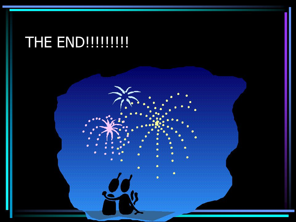 THE END!!!!!!!!!
