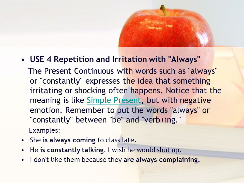 USE 4 Repetition and Irritation with Always