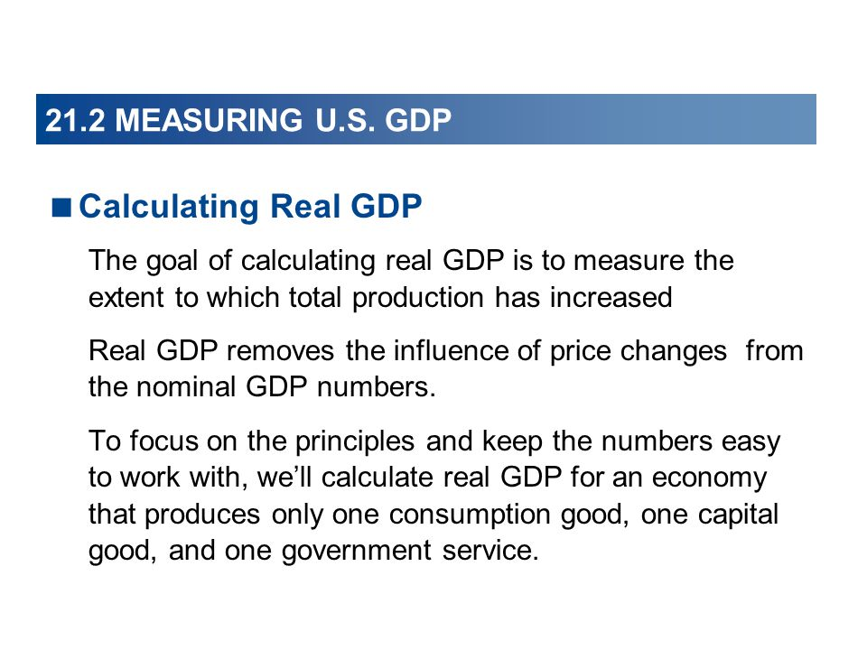 Calculating Real GDP 21.2 MEASURING U.S. GDP