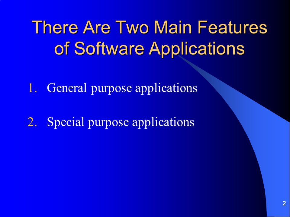 There Are Two Main Features of Software Applications