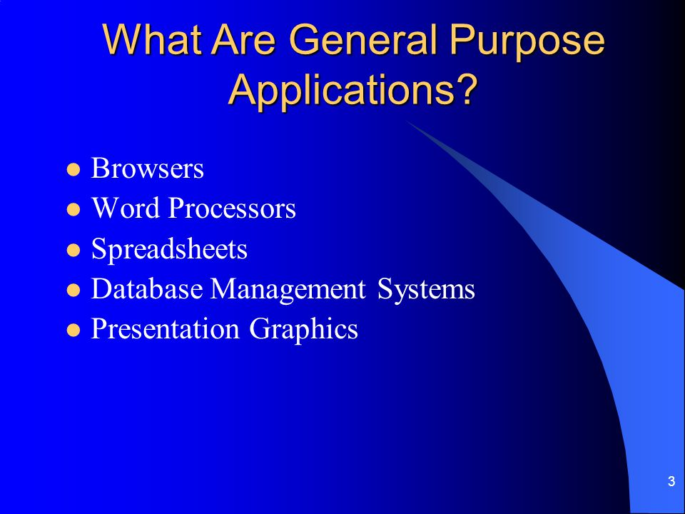 What Are General Purpose Applications