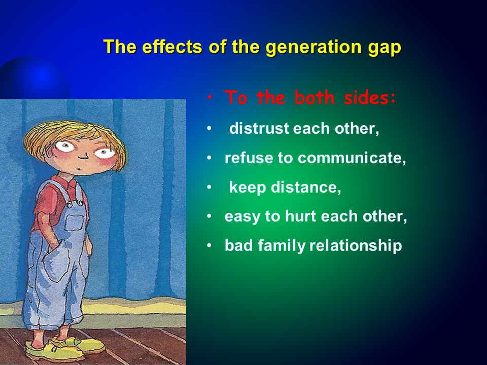 causes and effects of generation gap The generation gap is the perceived gap of cultural differences between one generation and the other the reason for the gap can largely be attributed to rapidly.