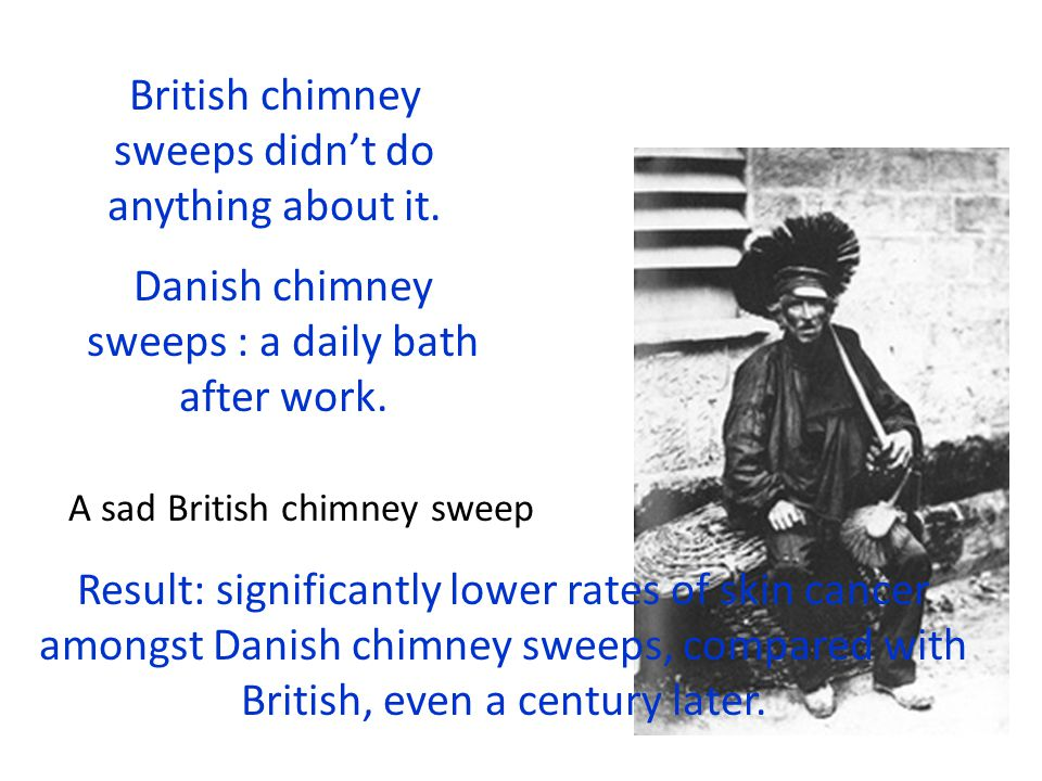British chimney sweeps didn't do anything about it.