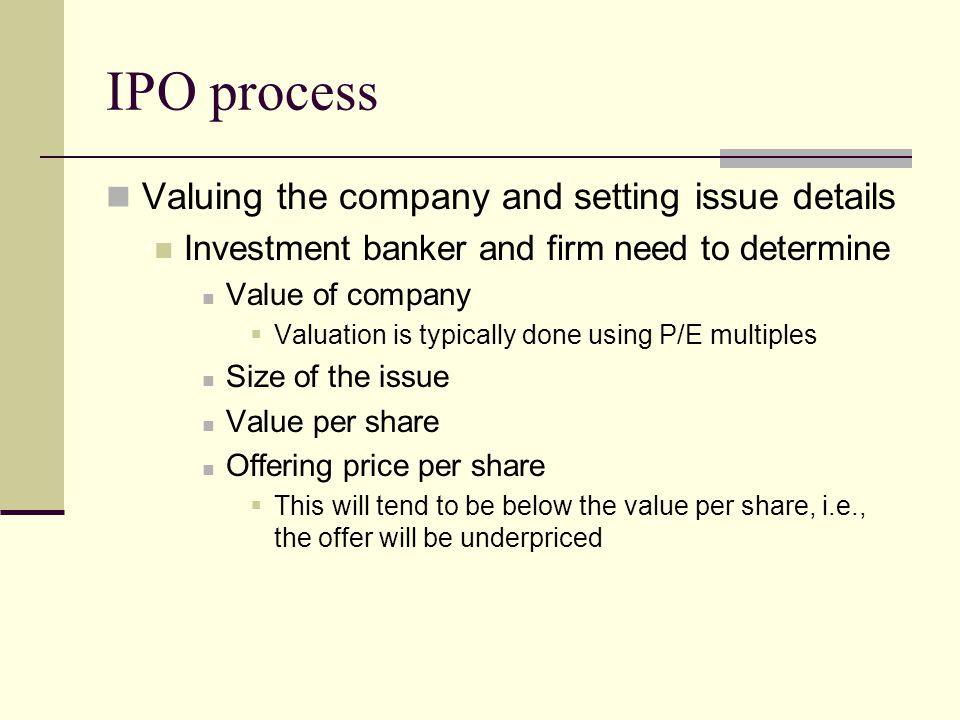 IPO process Valuing the company and setting issue details