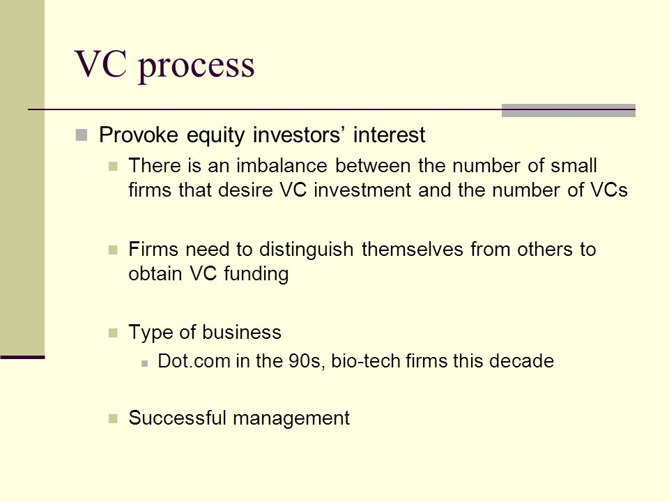VC process Provoke equity investors' interest