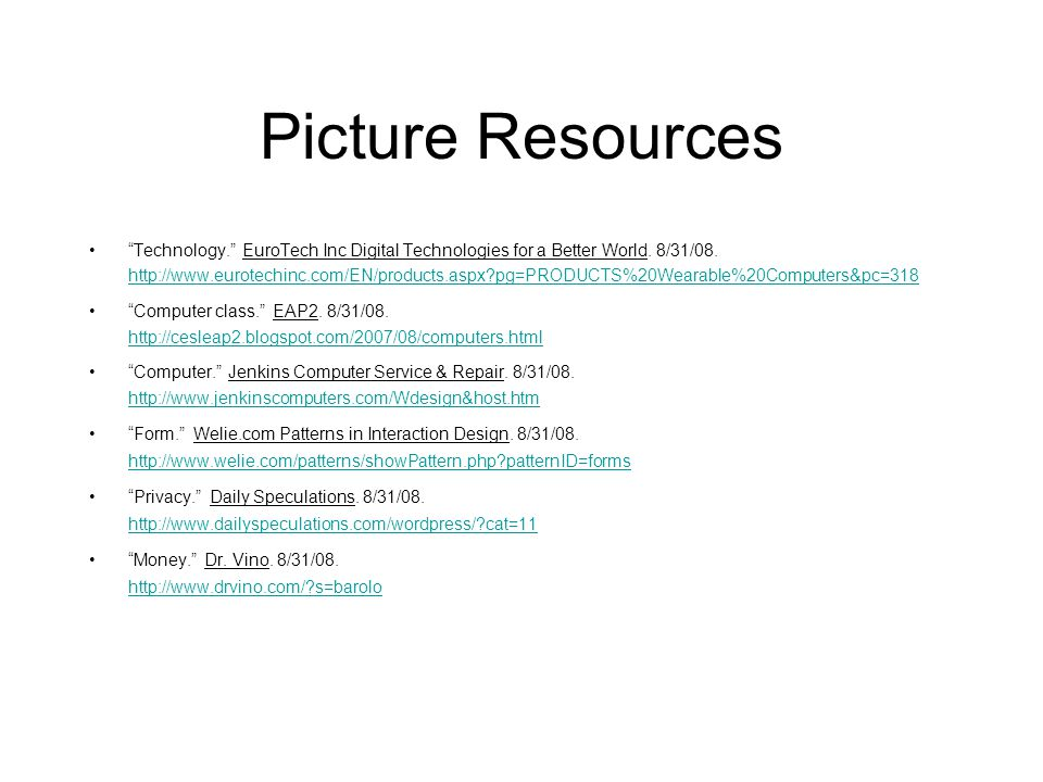 Picture Resources Technology. EuroTech Inc Digital Technologies for a Better World. 8/31/08.