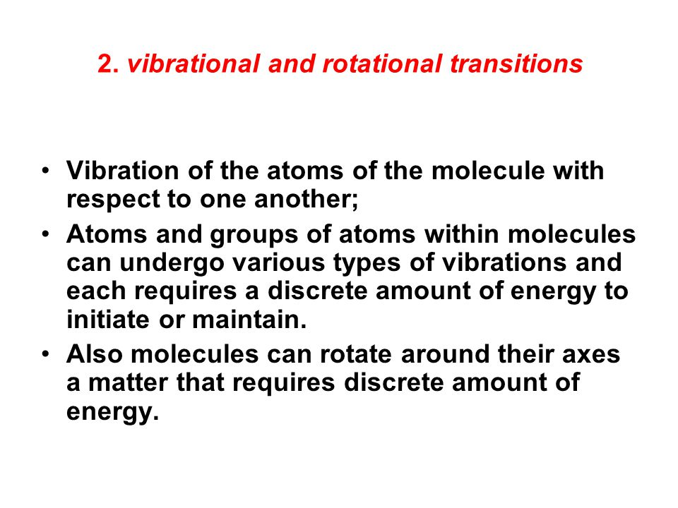 2. vibrational and rotational transitions