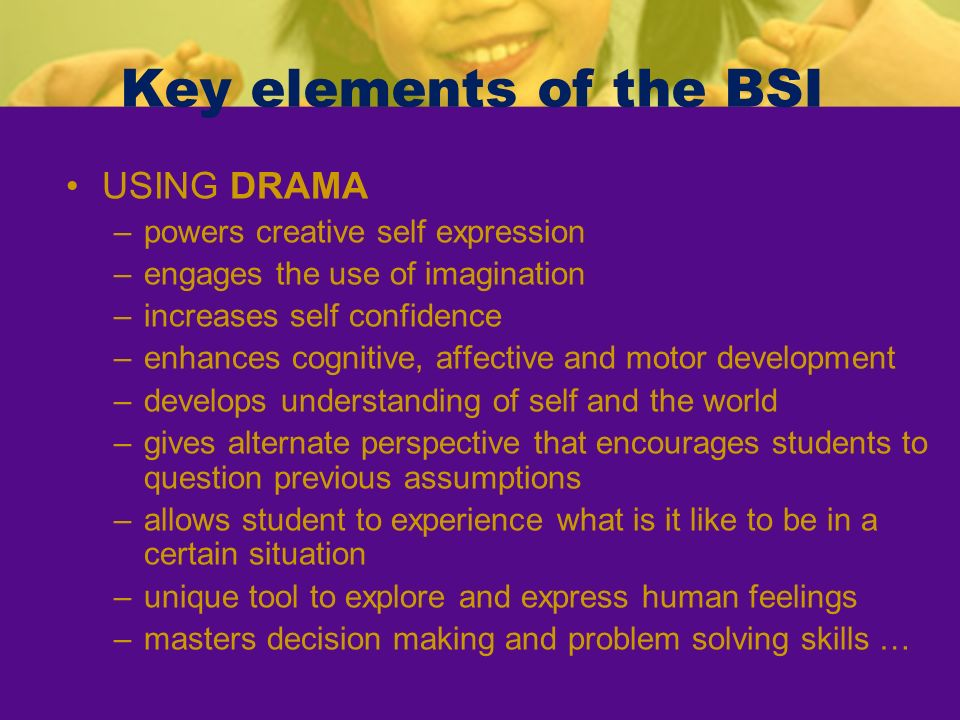Key elements of the BSI USING DRAMA powers creative self expression