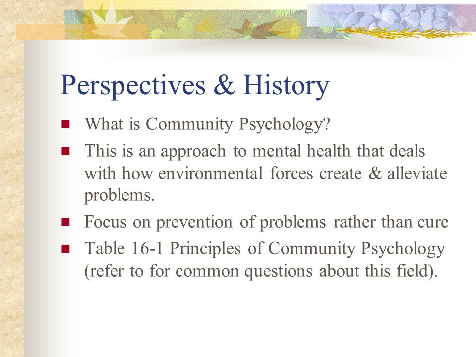 community psychology and public health approaches Description for upper level undergraduate and graduate level courses in community psychology, social work, and mental health services theory and practice.