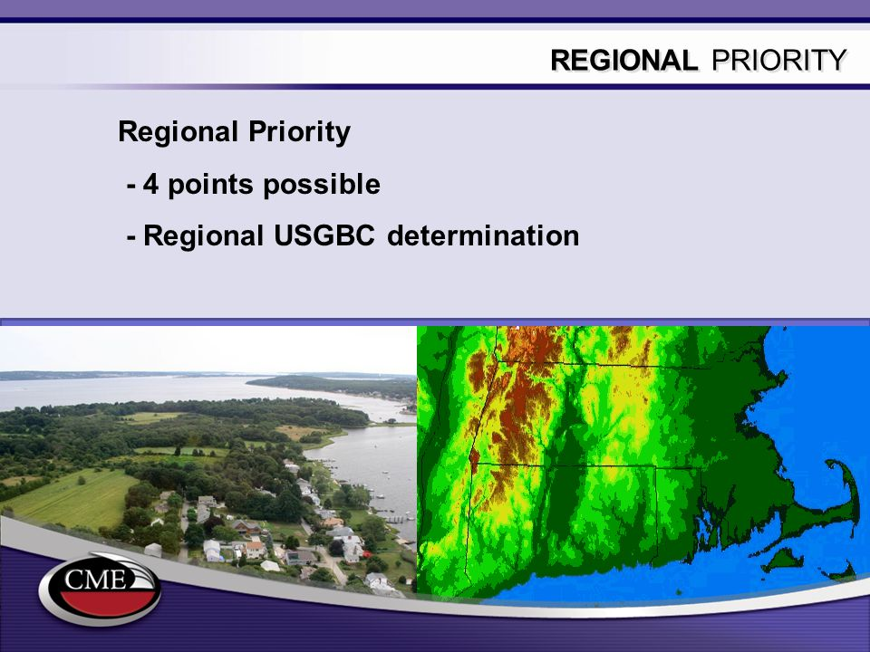 REGIONAL PRIORITY Regional Priority - 4 points possible - Regional USGBC determination