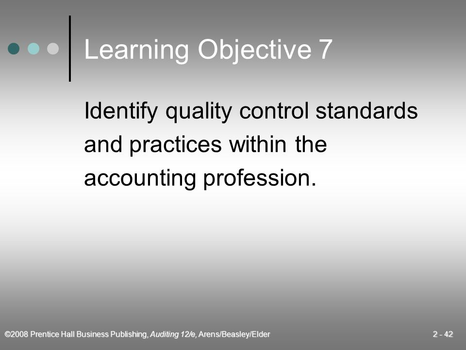 Learning Objective 7 Identify quality control standards