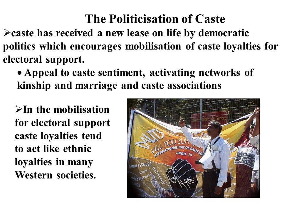 caste in politics and the politicisation When it comes to freedom of speech in art and cinema, india has found itself in utter chaos due to several reasons the one unfortunate reason is the politicisation of the liberal arts the recently-released padmaavat is a proof of the fact that films have become an instrument of politics and.