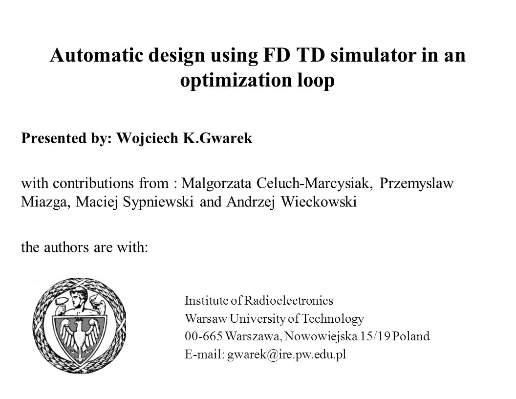 Automatic design using FD TD simulator in an optimization loop