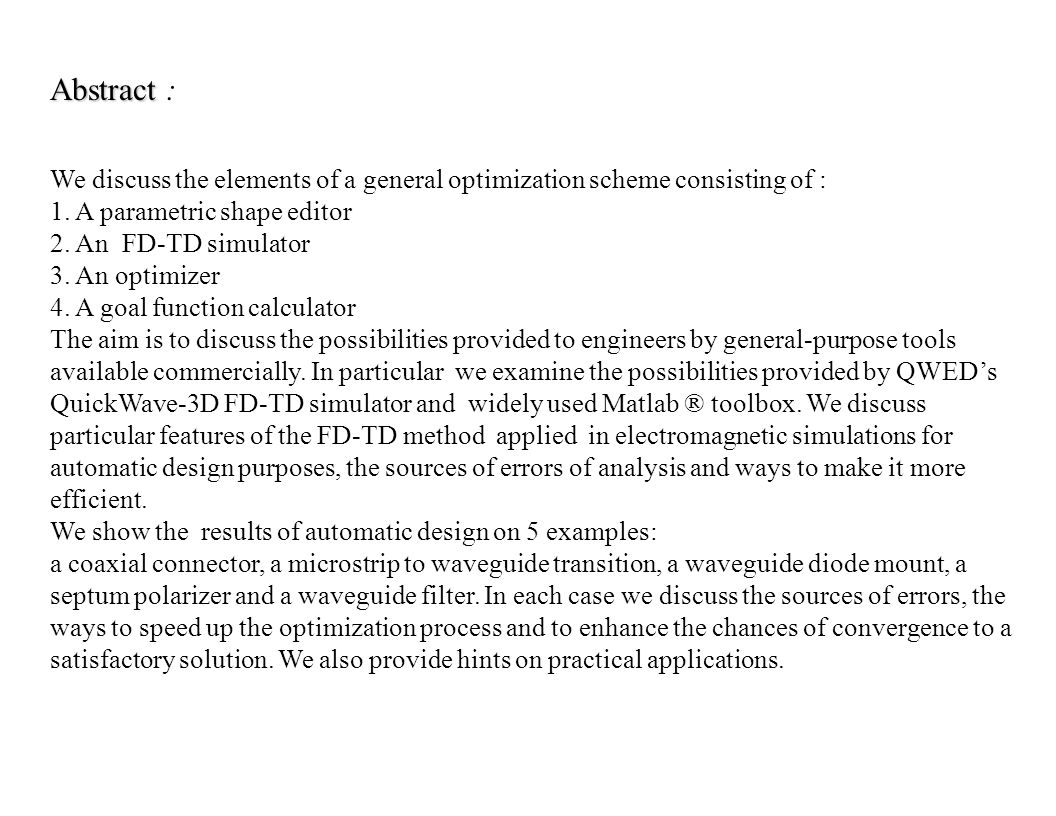 Abstract : We discuss the elements of a general optimization scheme consisting of : 1. A parametric shape editor.