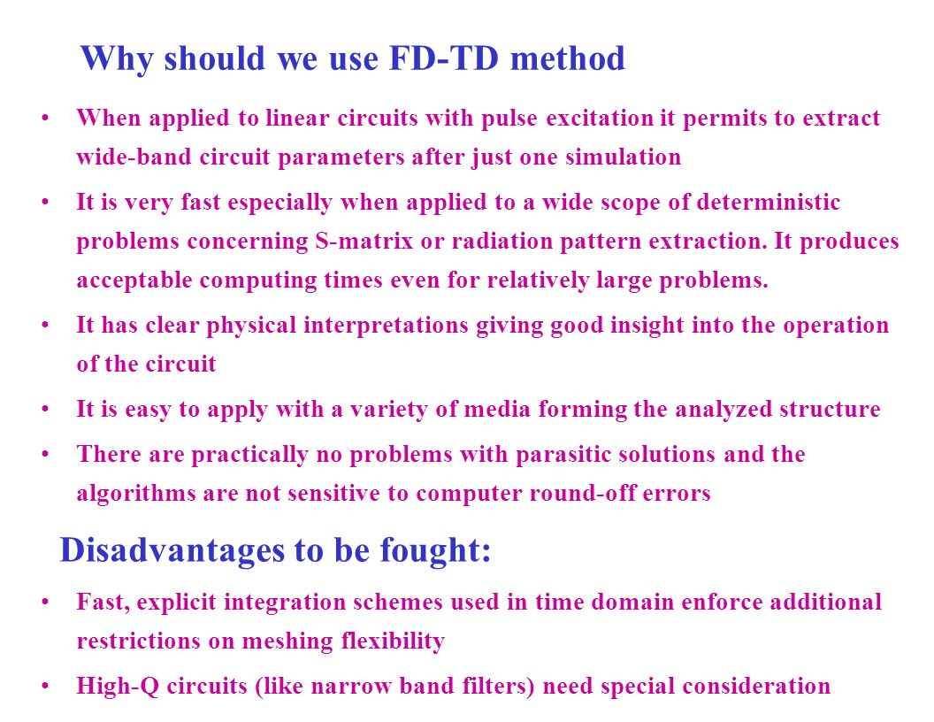 Why should we use FD-TD method