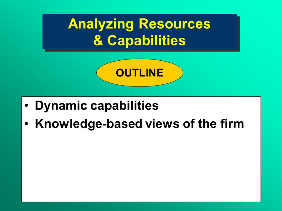 resources and capabilities Resources and capabilities are the sources of competitive advantage and the primary source of profitability for any firm.