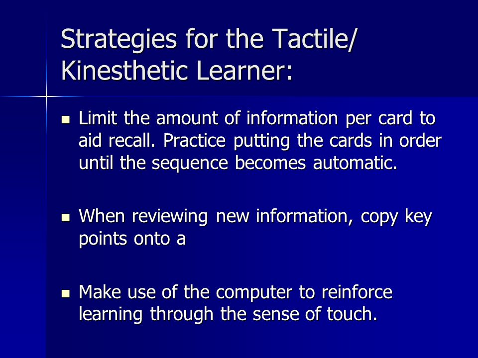 In order to learn best kinesthetic learners need to?