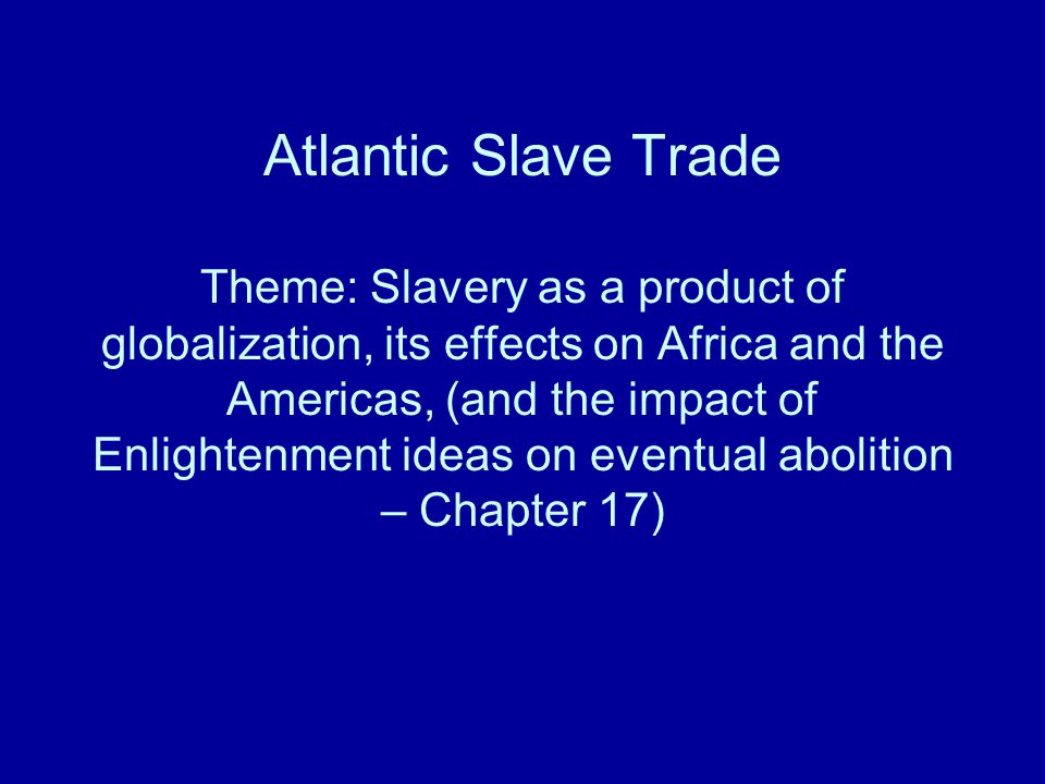 slavery and its effect on the Not only has the atlantic slave trade had différent effects on areas of africa,  yet,  it is in those areas that one may présume that the effects of the trade were (and.
