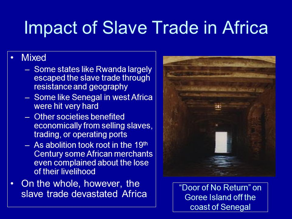 a history of the atlantic slave trade and its effect on africa and its people General history of africa  the transatlantic slave trade is unique within the universal history of slavery for three main reasons: its duration.