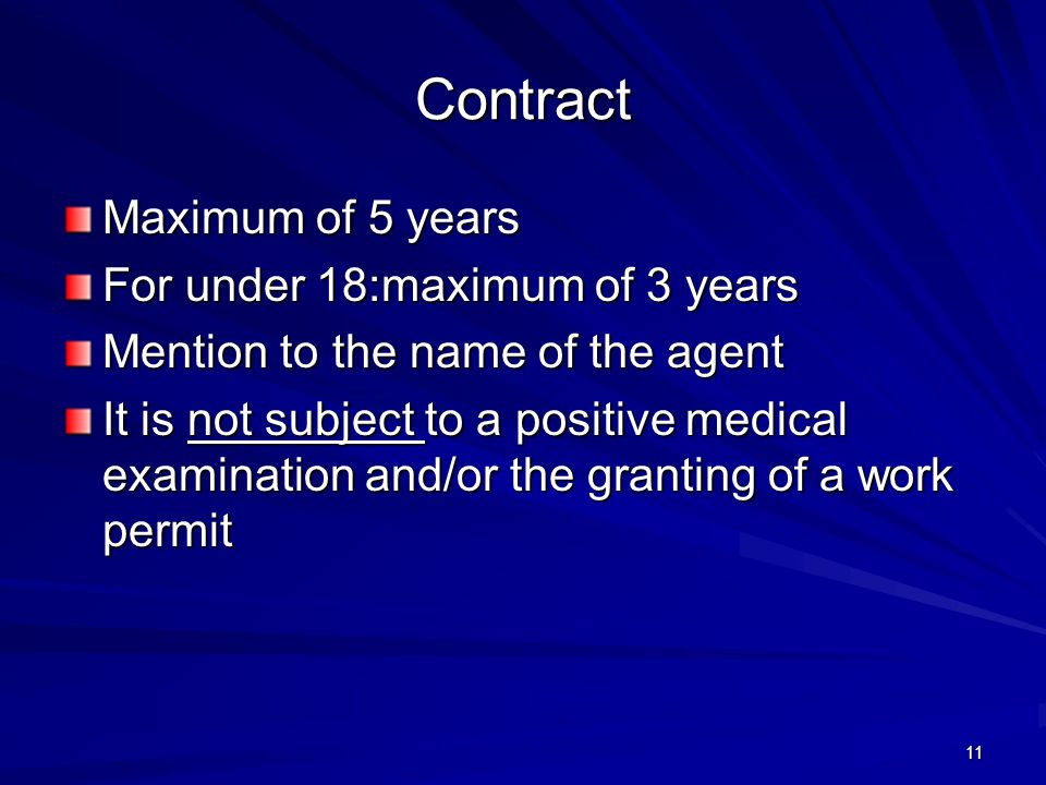 Contract Maximum of 5 years For under 18:maximum of 3 years